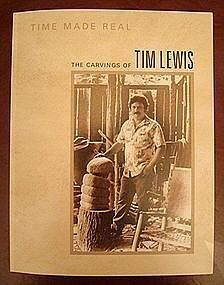 TIM LEWIS/FOLK ART STONECARVER/MUSEUM SHOW CATALOG 2008
